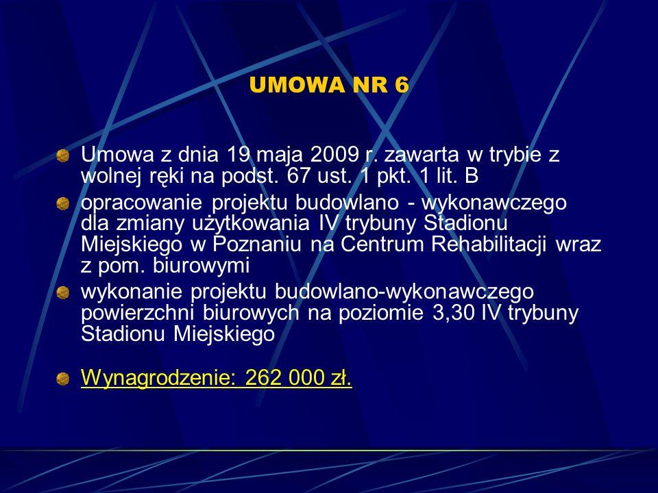 UMOWA NR 6 Umowa z dnia 19 maja 2009 r. zawarta w trybie z wolnej ręki na podst. 67 ust. 1 pkt. 1 lit. B.
