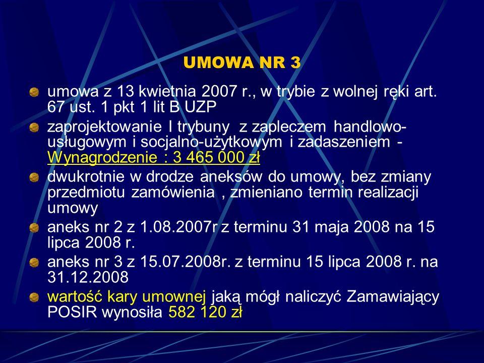 UMOWA NR 3 umowa z 13 kwietnia 2007 r., w trybie z wolnej ręki art. 67 ust. 1 pkt 1 lit B UZP.
