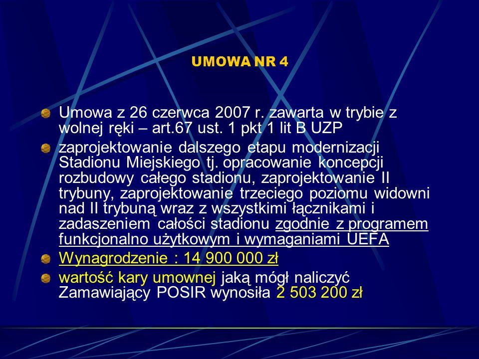 UMOWA NR 4 Umowa z 26 czerwca 2007 r. zawarta w trybie z wolnej ręki – art.67 ust. 1 pkt 1 lit B UZP.