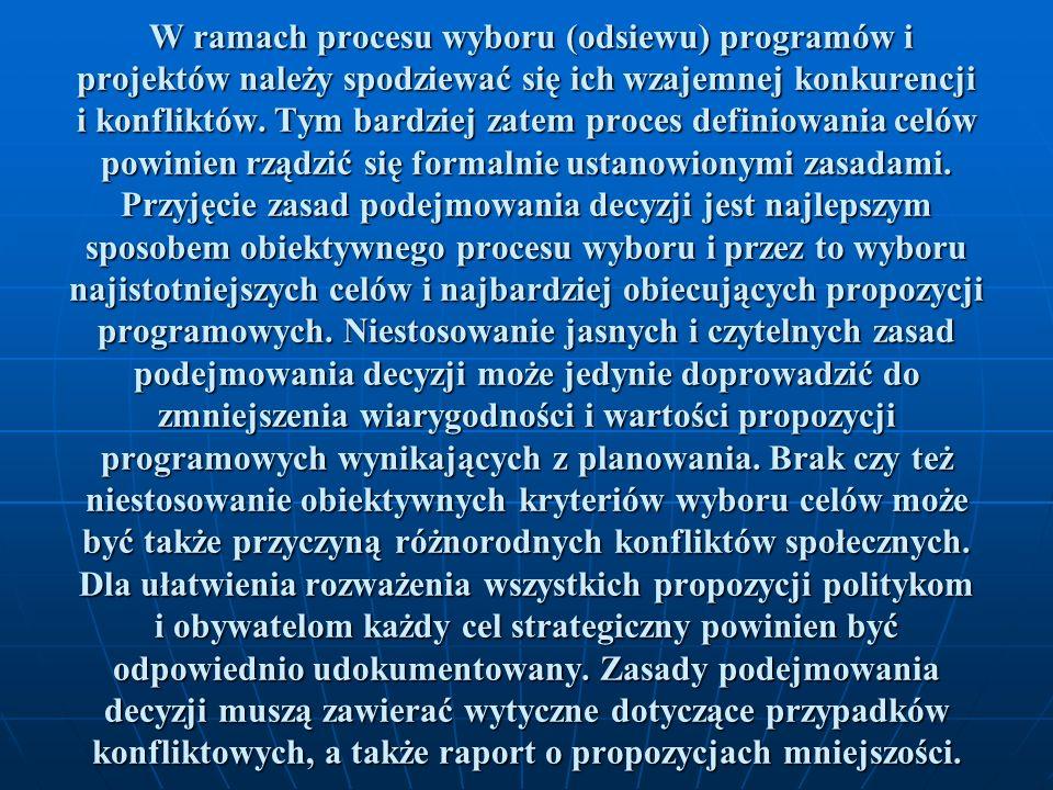 W ramach procesu wyboru (odsiewu) programów i projektów należy spodziewać się ich wzajemnej konkurencji i konfliktów.