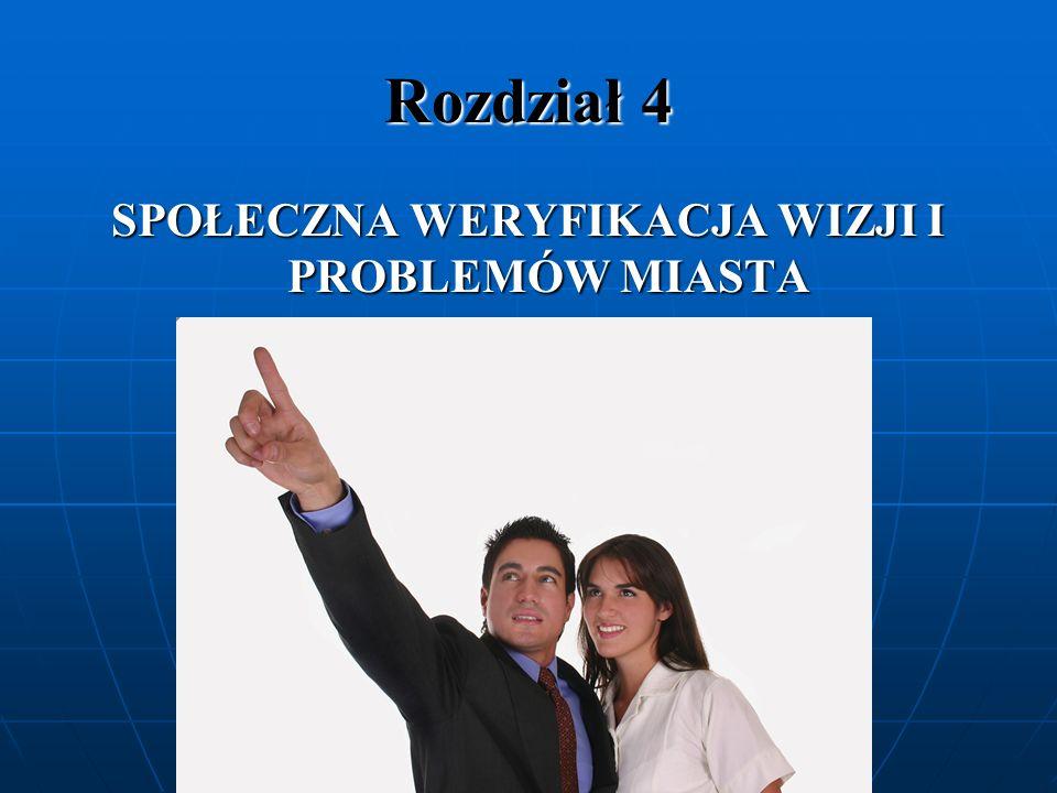 SPOŁECZNA WERYFIKACJA WIZJI I PROBLEMÓW MIASTA