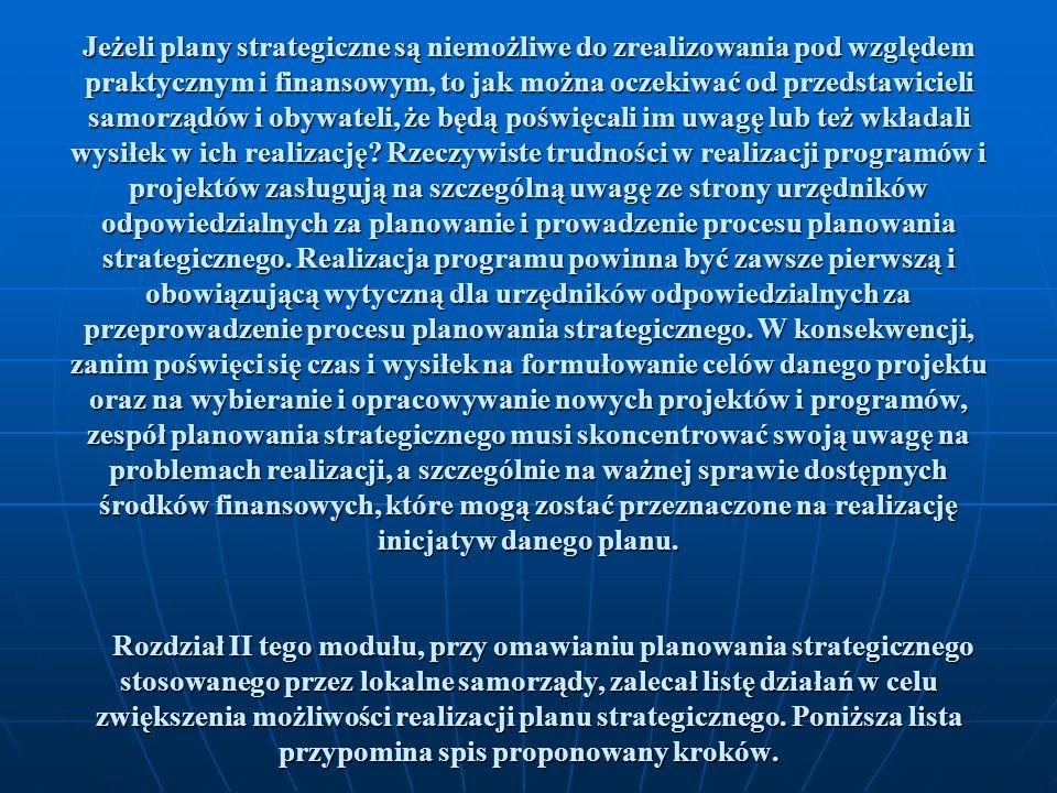 Jeżeli plany strategiczne są niemożliwe do zrealizowania pod względem praktycznym i finansowym, to jak można oczekiwać od przedstawicieli samorządów i obywateli, że będą poświęcali im uwagę lub też wkładali wysiłek w ich realizację.