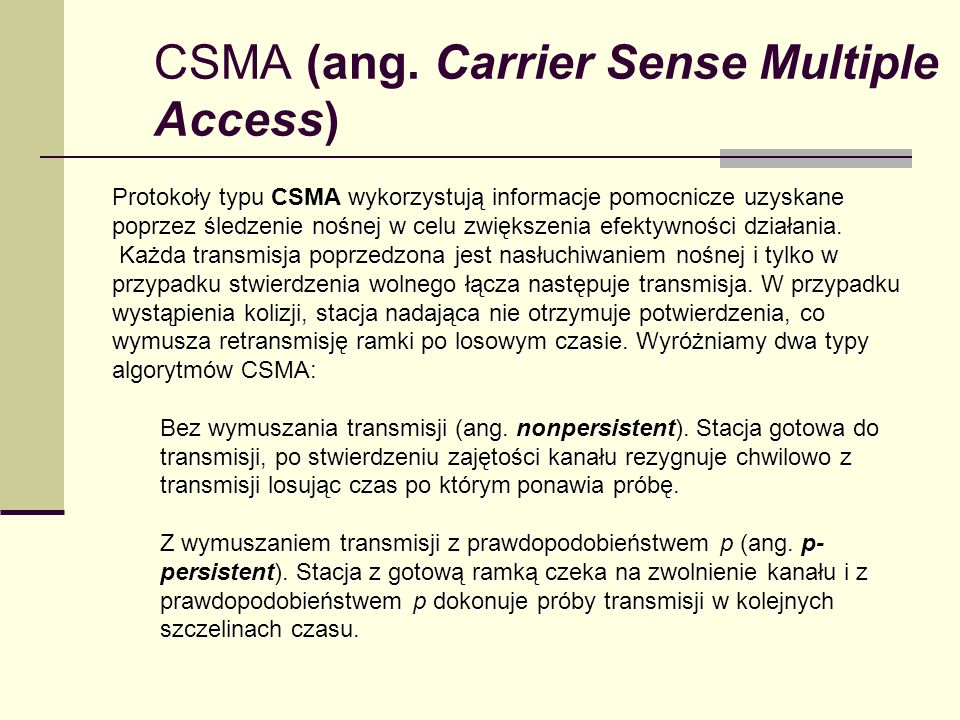 CSMA (ang. Carrier Sense Multiple Access)