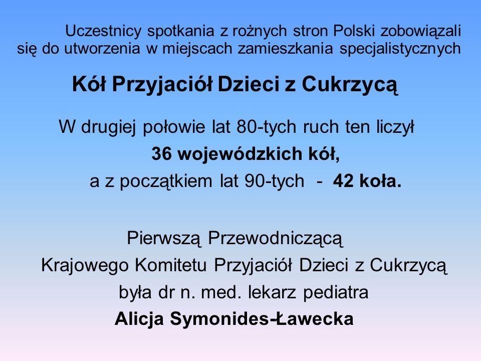 Kół Przyjaciół Dzieci z Cukrzycą Alicja Symonides-Ławecka