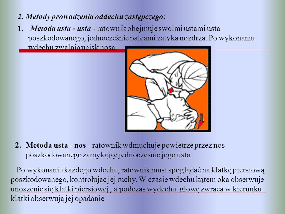 2. Metody prowadzenia oddechu zastępczego: