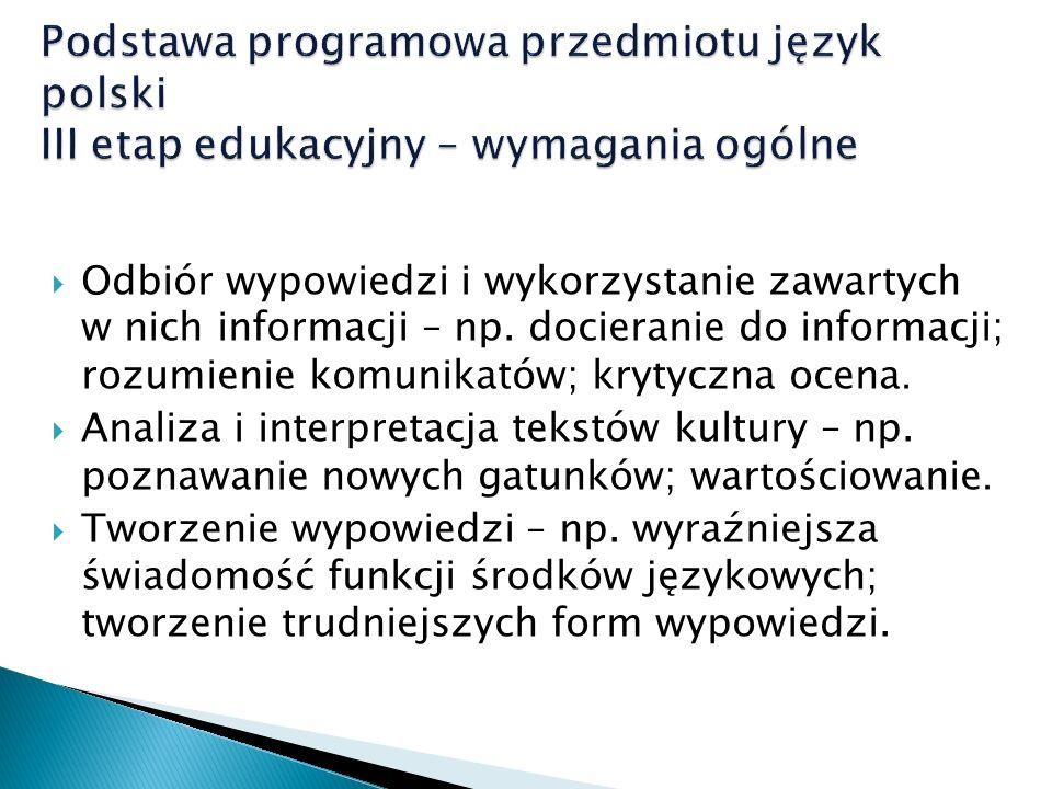 Podstawa programowa przedmiotu język polski III etap edukacyjny – wymagania ogólne