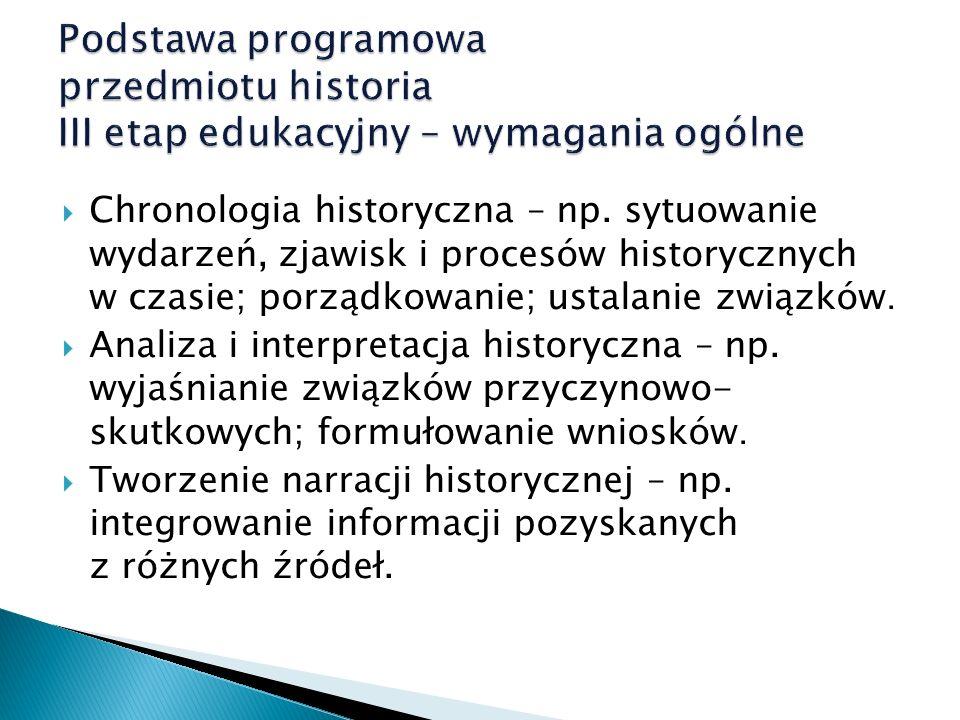 Podstawa programowa przedmiotu historia III etap edukacyjny – wymagania ogólne