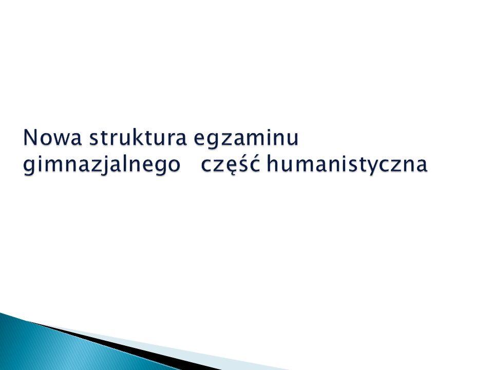 Nowa struktura egzaminu gimnazjalnego część humanistyczna