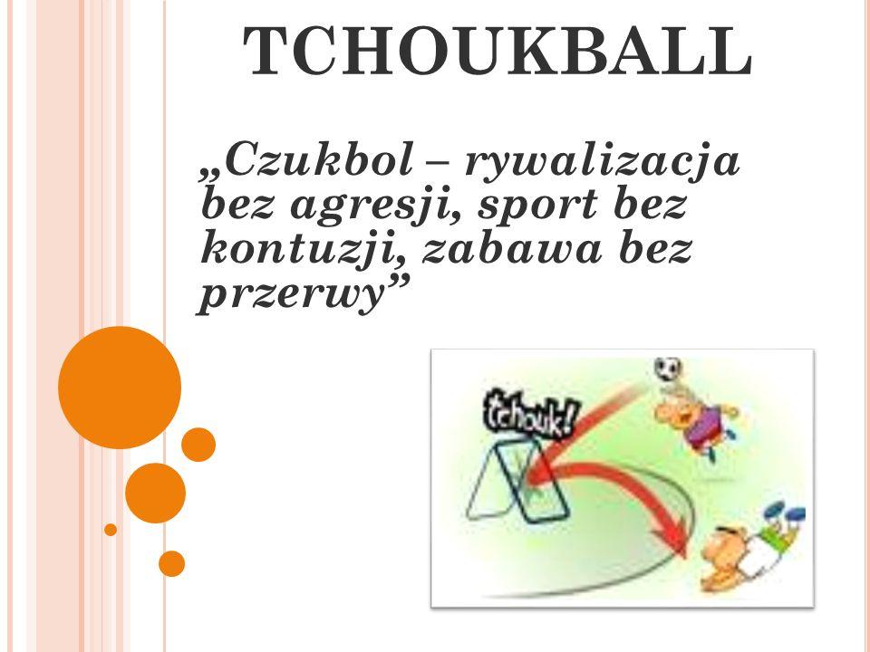 """TCHOUKBALL """"Czukbol – rywalizacja bez agresji, sport bez kontuzji, zabawa bez przerwy"""
