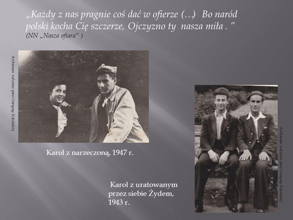 """""""Każdy z nas pragnie coś dać w ofierze (…) Bo naród polski kocha Cię szczerze, Ojczyzno ty nasza miła . (NN """"Nasza ofiara )"""