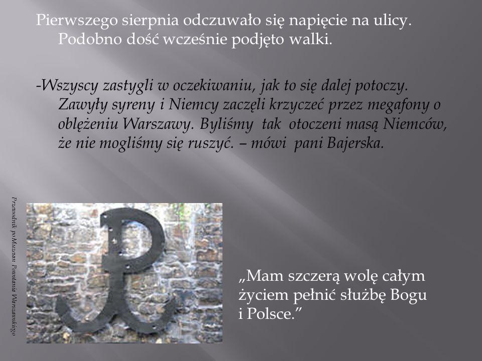 """""""Mam szczerą wolę całym życiem pełnić służbę Bogu i Polsce."""