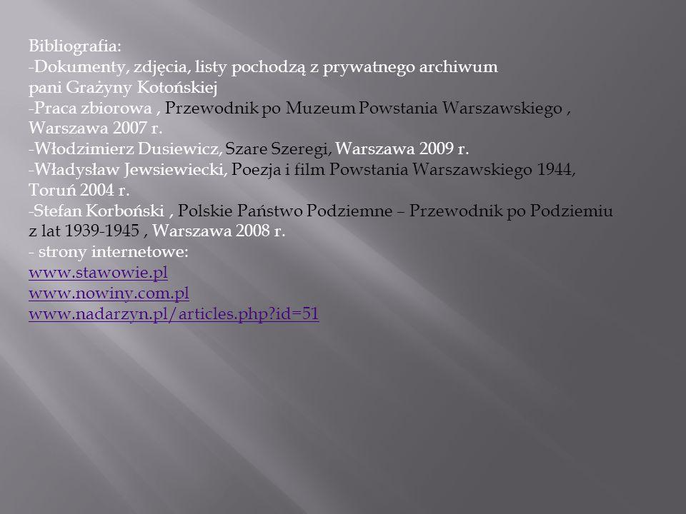 Bibliografia: -Dokumenty, zdjęcia, listy pochodzą z prywatnego archiwum pani Grażyny Kotońskiej.