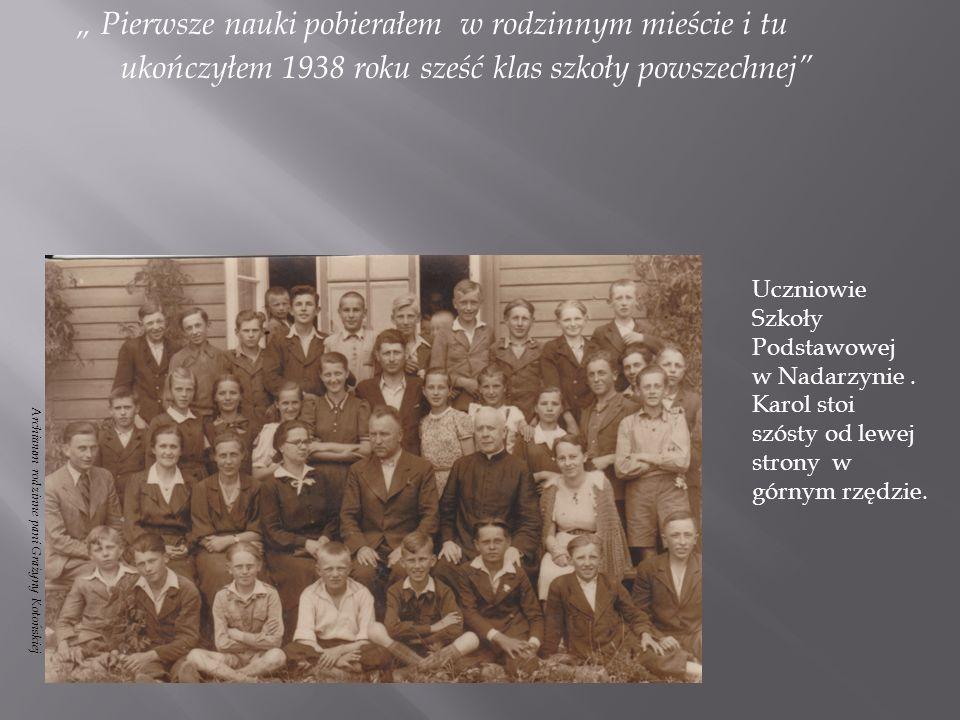 """"""" Pierwsze nauki pobierałem w rodzinnym mieście i tu ukończyłem 1938 roku sześć klas szkoły powszechnej"""