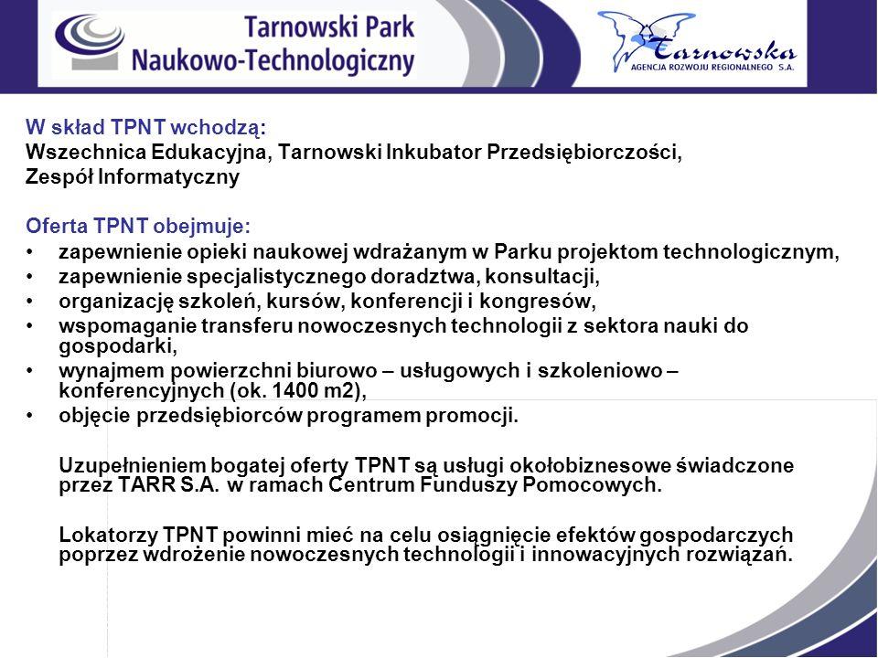 W skład TPNT wchodzą: Wszechnica Edukacyjna, Tarnowski Inkubator Przedsiębiorczości, Zespół Informatyczny.