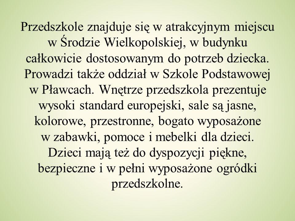 Przedszkole znajduje się w atrakcyjnym miejscu w Środzie Wielkopolskiej, w budynku całkowicie dostosowanym do potrzeb dziecka.