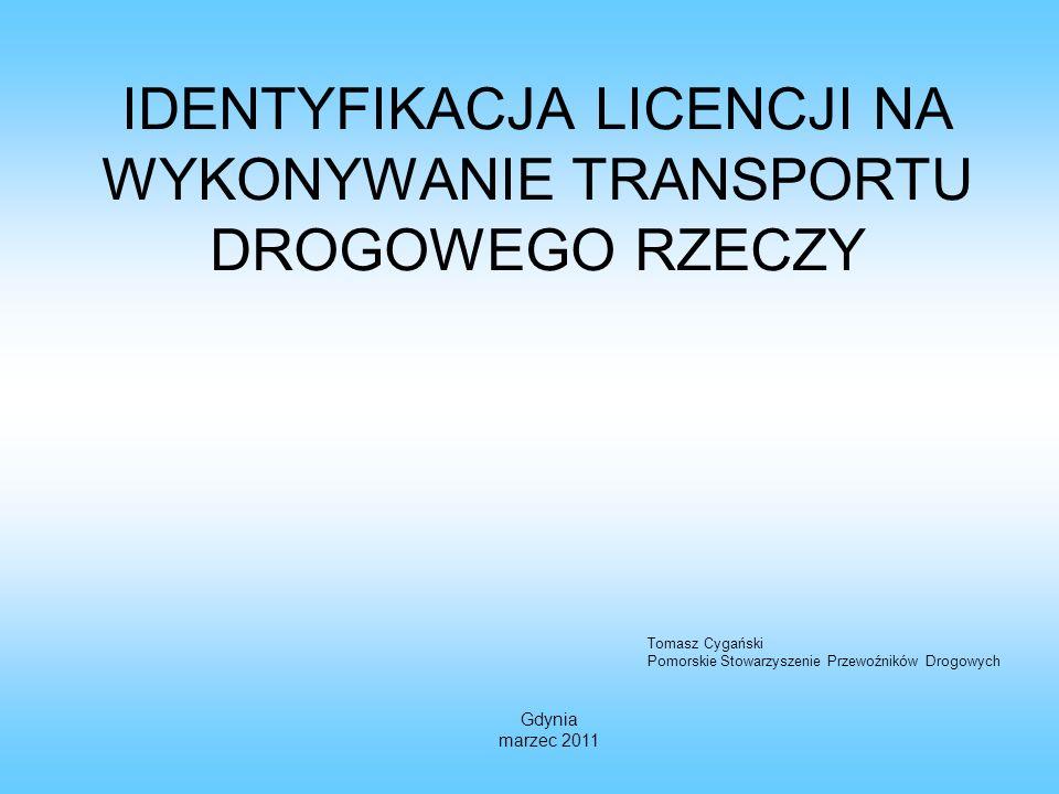 IDENTYFIKACJA LICENCJI NA WYKONYWANIE TRANSPORTU DROGOWEGO RZECZY