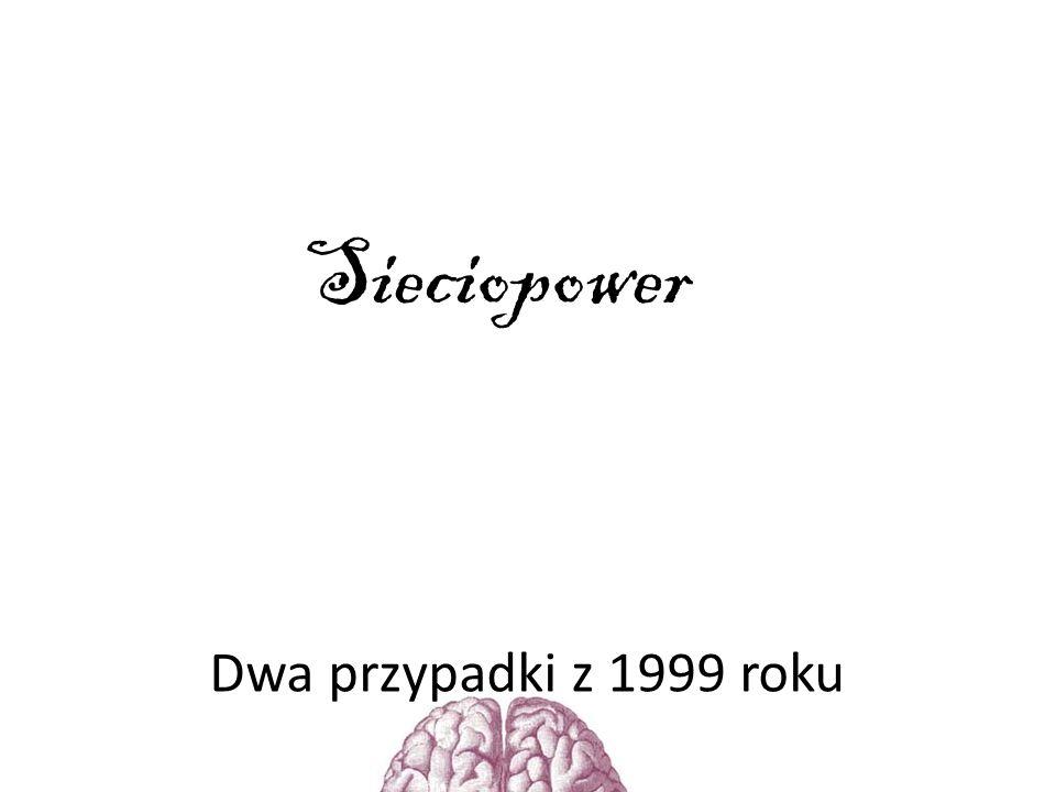 Sieciopower Dwa przypadki z 1999 roku