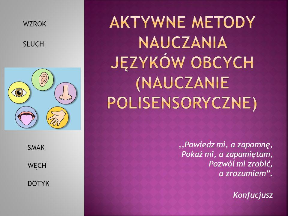 Aktywne metody nauczania języków obcych (NAUCZANIE POLISENSORYCZNE)