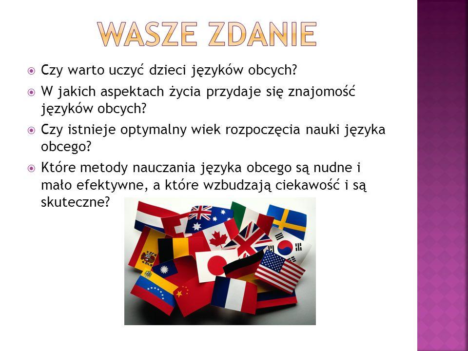 WASZE ZDANIE Czy warto uczyć dzieci języków obcych