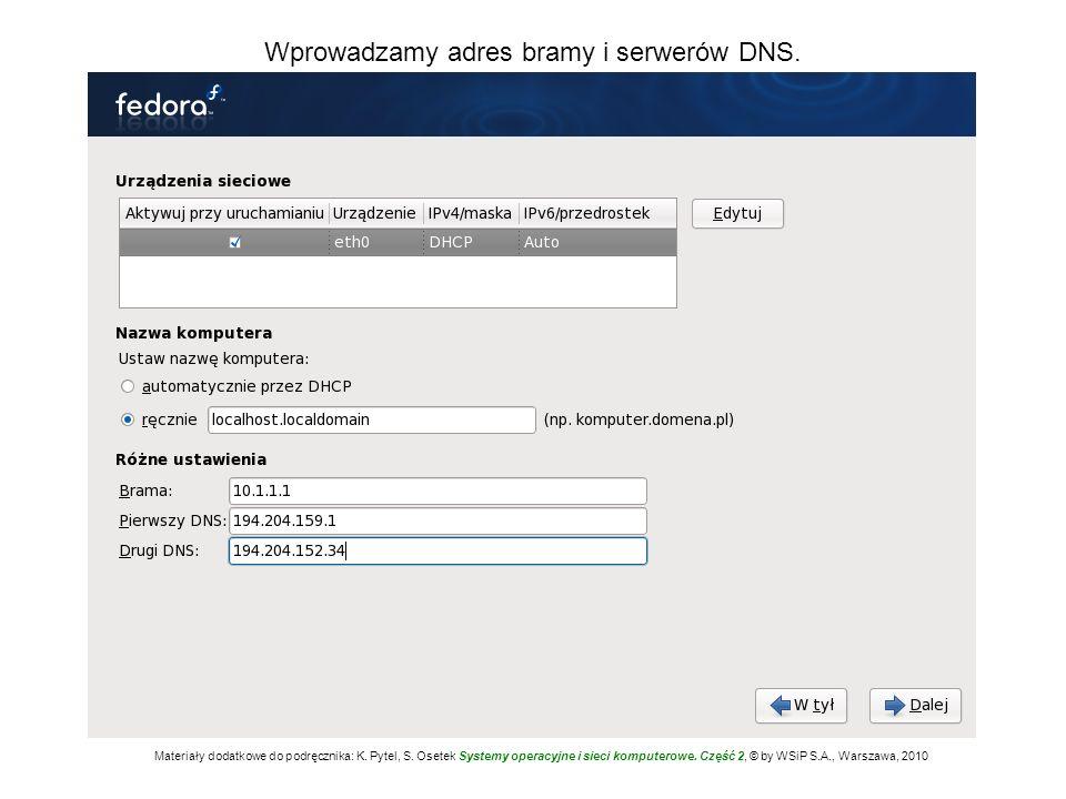 Wprowadzamy adres bramy i serwerów DNS.