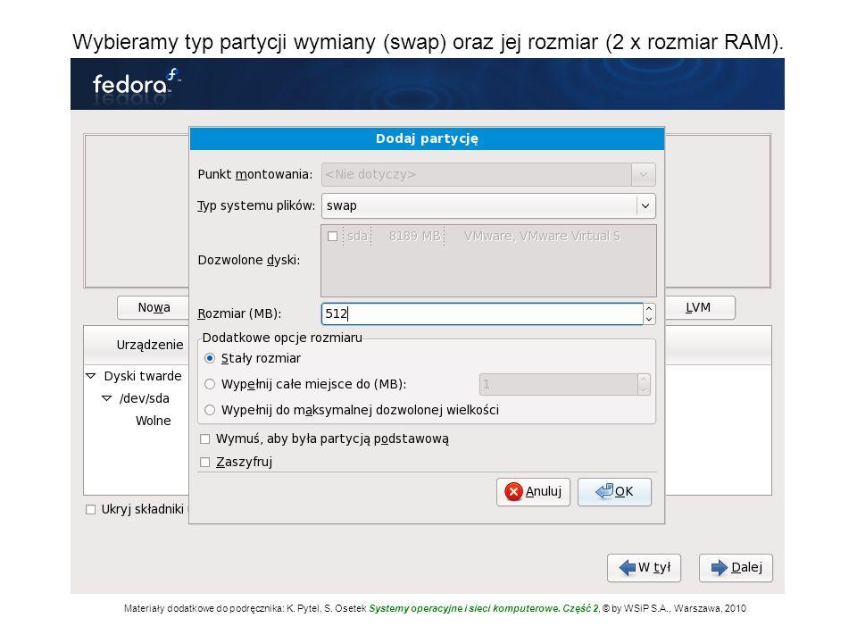 Wybieramy typ partycji wymiany (swap) oraz jej rozmiar (2 x rozmiar RAM).