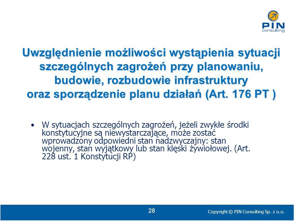 Uwzględnienie możliwości wystąpienia sytuacji szczególnych zagrożeń przy planowaniu, budowie, rozbudowie infrastruktury oraz sporządzenie planu działań (Art. 176 PT )