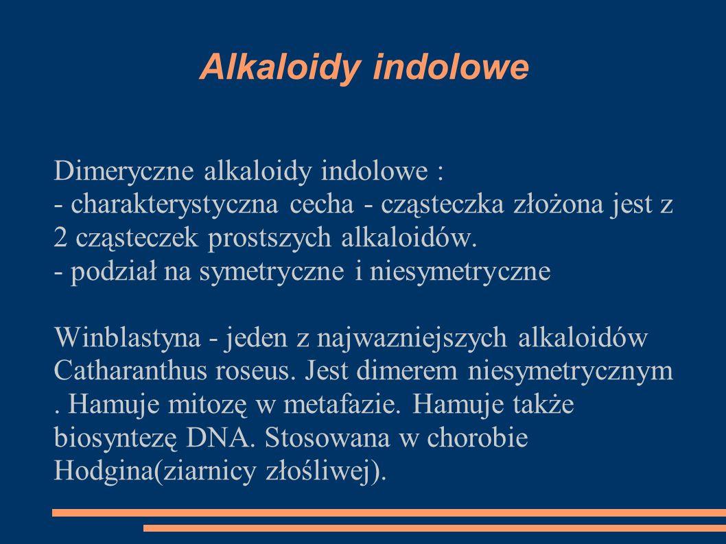 Alkaloidy indolowe Dimeryczne alkaloidy indolowe :