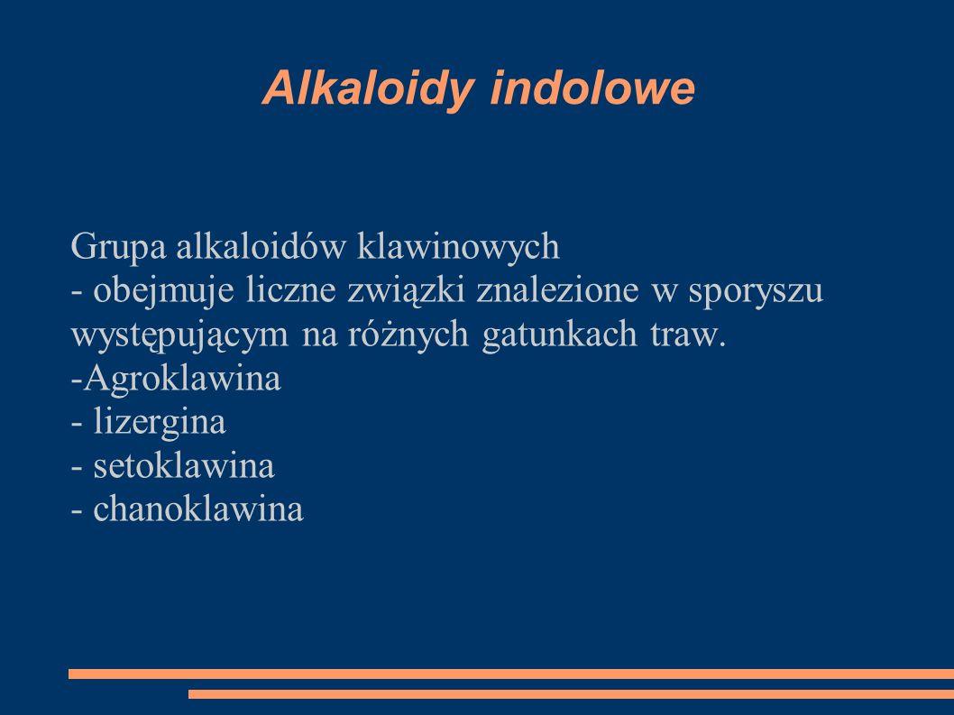 Alkaloidy indolowe Grupa alkaloidów klawinowych