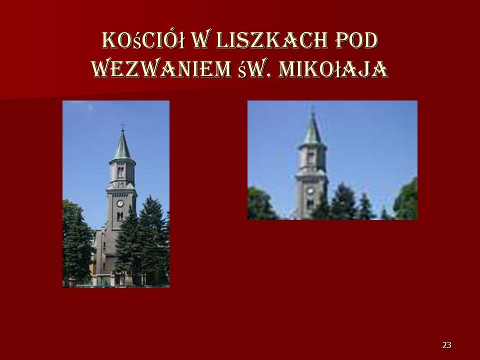 Kościół w Liszkach pod wezwaniem św. Mikołaja