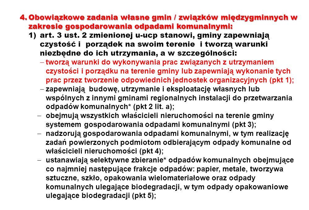 4. Obowiązkowe zadania własne gmin / związków międzygminnych w zakresie gospodarowania odpadami komunalnymi: