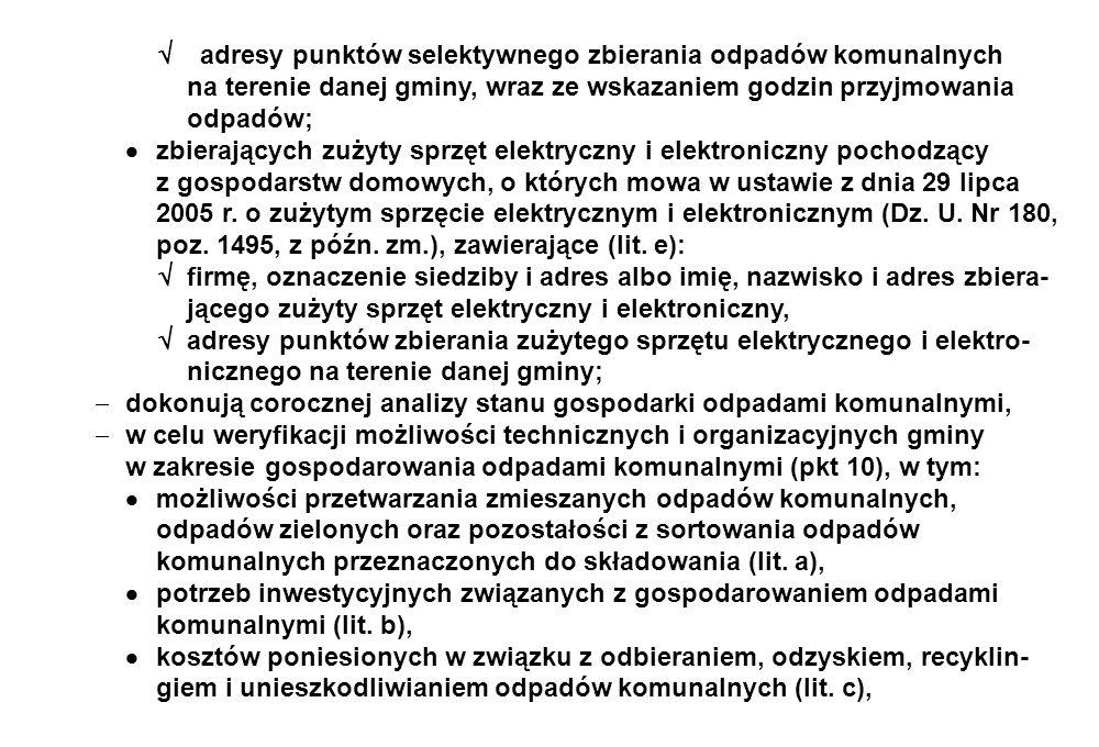  adresy punktów selektywnego zbierania odpadów komunalnych na terenie danej gminy, wraz ze wskazaniem godzin przyjmowania odpadów;