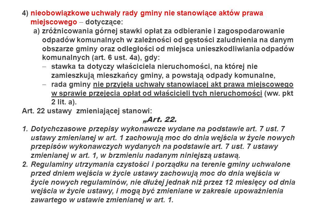 4) nieobowiązkowe uchwały rady gminy nie stanowiące aktów prawa miejscowego  dotyczące:
