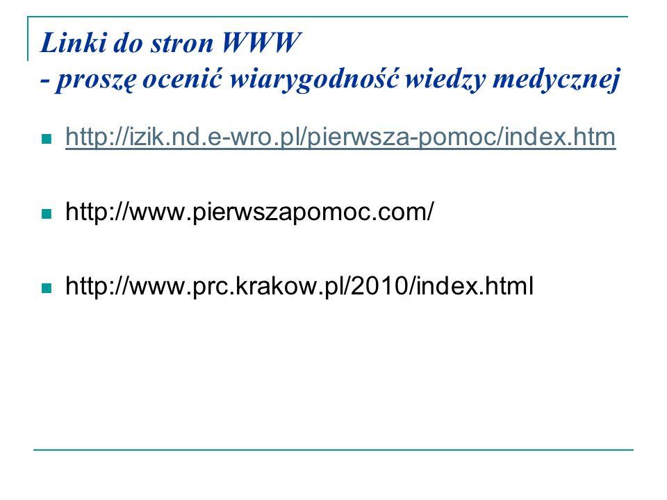 Linki do stron WWW - proszę ocenić wiarygodność wiedzy medycznej