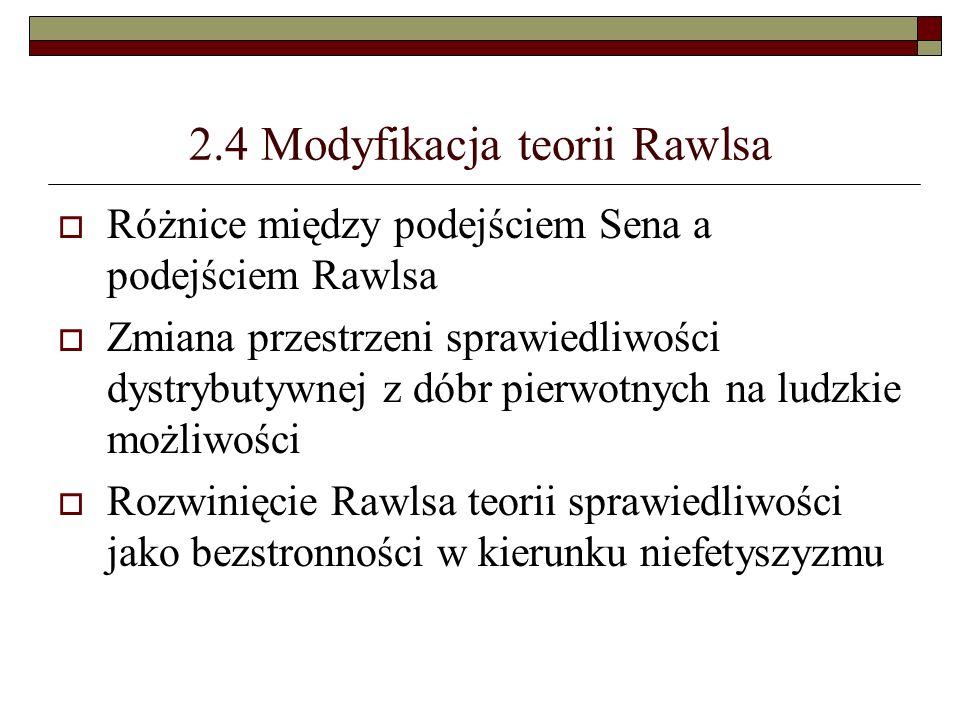 2.4 Modyfikacja teorii Rawlsa