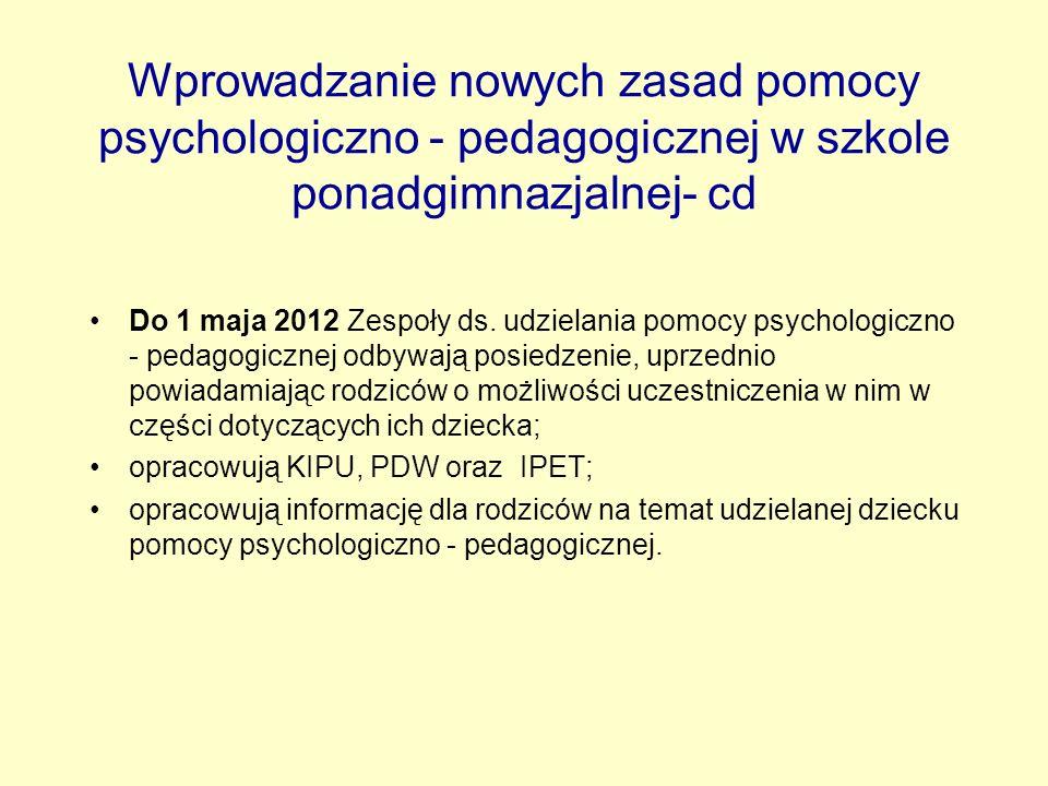 Wprowadzanie nowych zasad pomocy psychologiczno - pedagogicznej w szkole ponadgimnazjalnej- cd