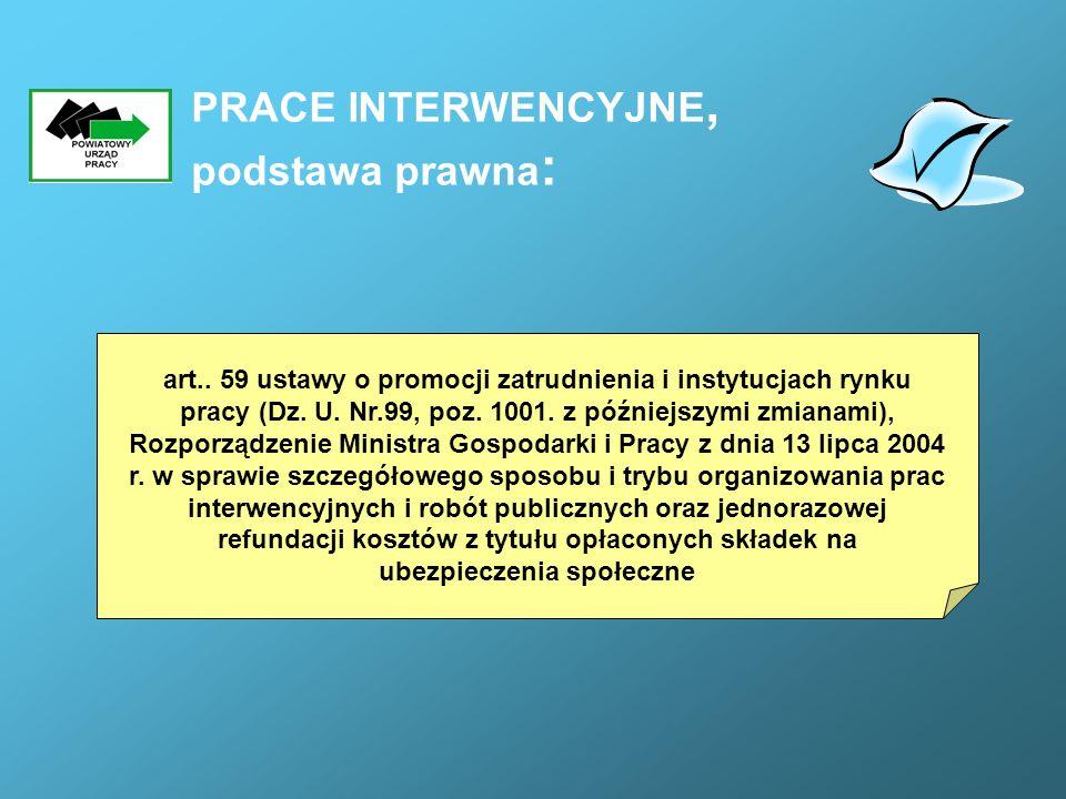 PRACE INTERWENCYJNE, podstawa prawna: