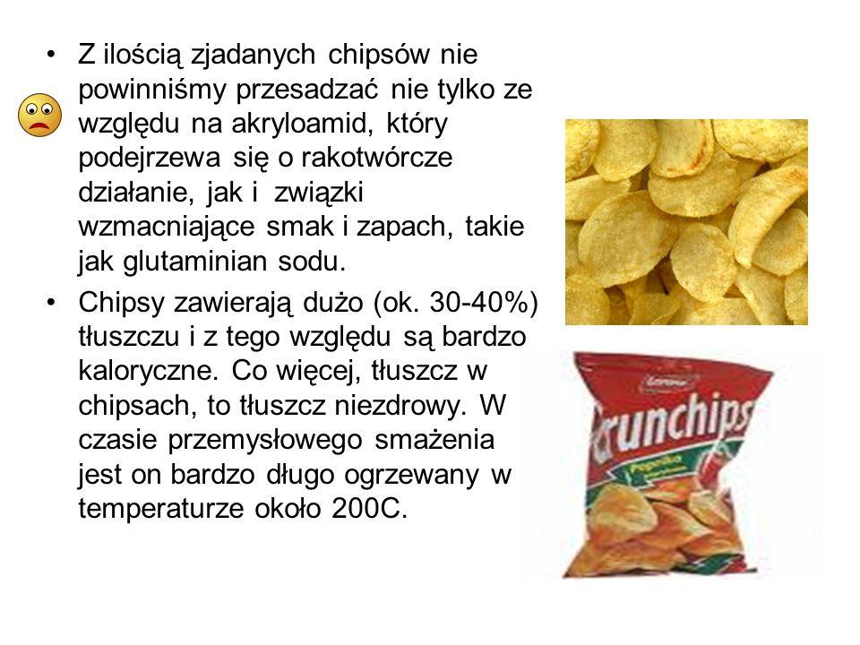 Z ilością zjadanych chipsów nie powinniśmy przesadzać nie tylko ze względu na akryloamid, który podejrzewa się o rakotwórcze działanie, jak i związki wzmacniające smak i zapach, takie jak glutaminian sodu.