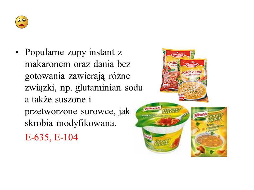 Popularne zupy instant z makaronem oraz dania bez gotowania zawierają różne związki, np. glutaminian sodu a także suszone i przetworzone surowce, jak skrobia modyfikowana.