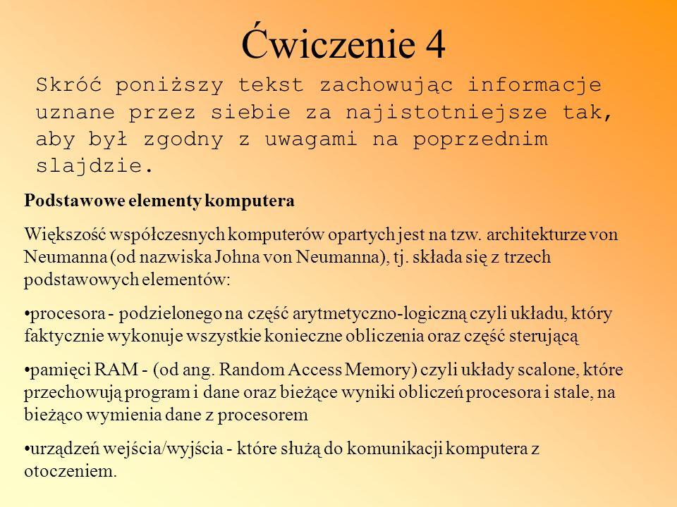 Ćwiczenie 4 Skróć poniższy tekst zachowując informacje uznane przez siebie za najistotniejsze tak, aby był zgodny z uwagami na poprzednim slajdzie.