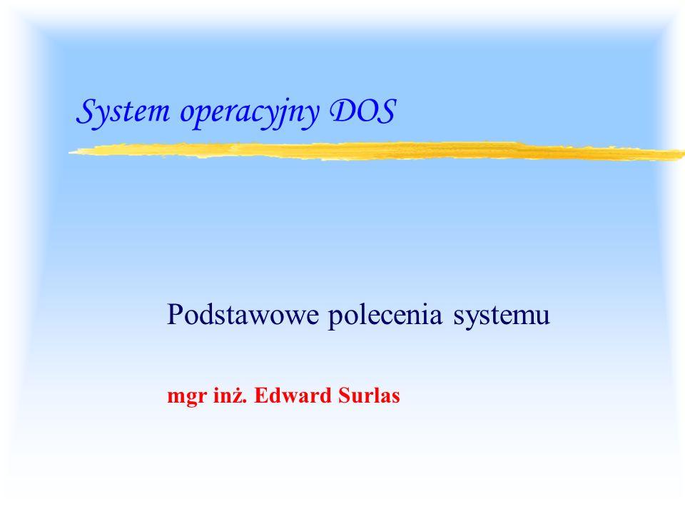 Podstawowe polecenia systemu mgr inż. Edward Surlas