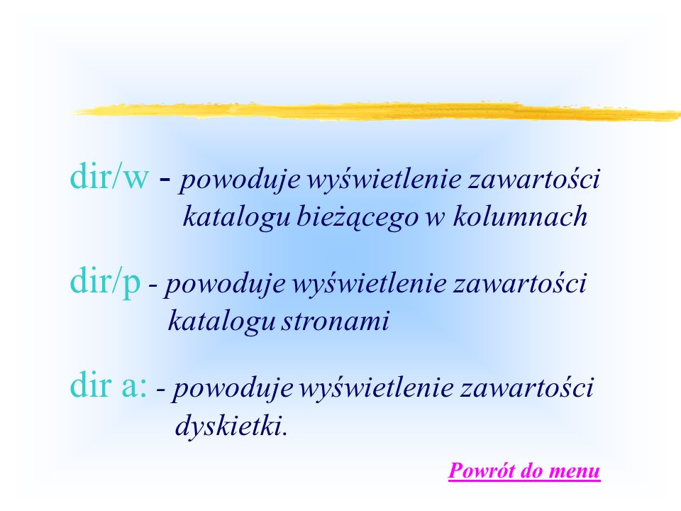 dir/p - powoduje wyświetlenie zawartości katalogu stronami