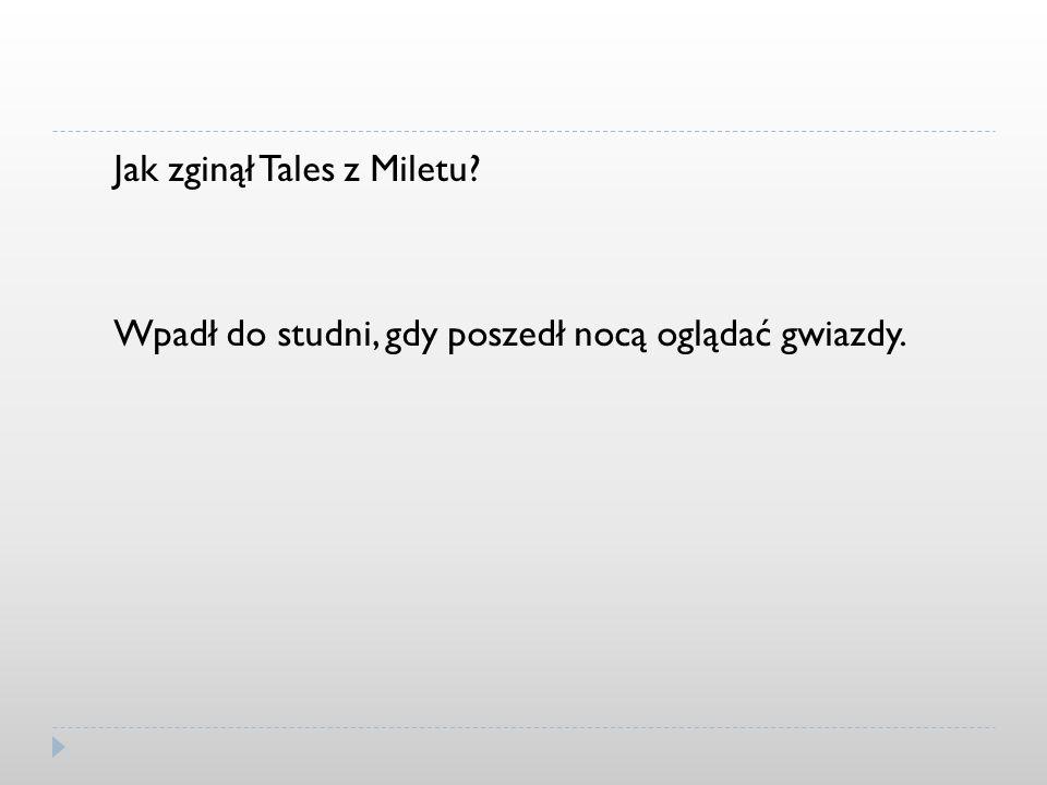 Jak zginął Tales z Miletu