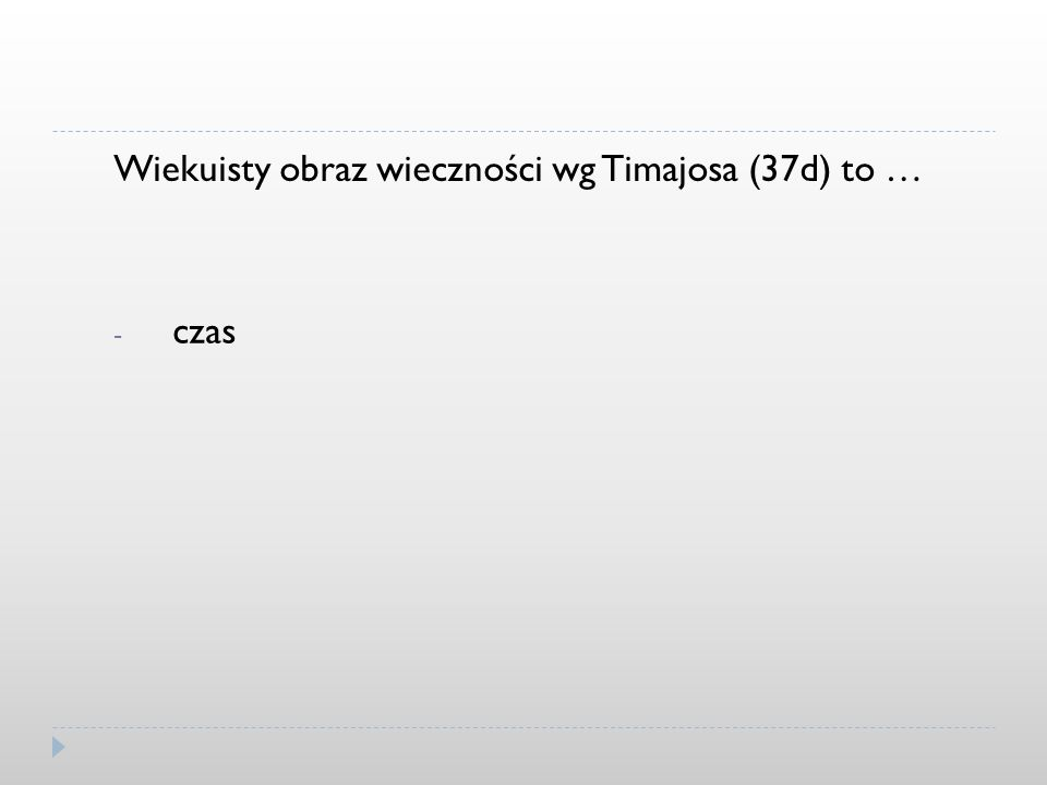 Wiekuisty obraz wieczności wg Timajosa (37d) to …