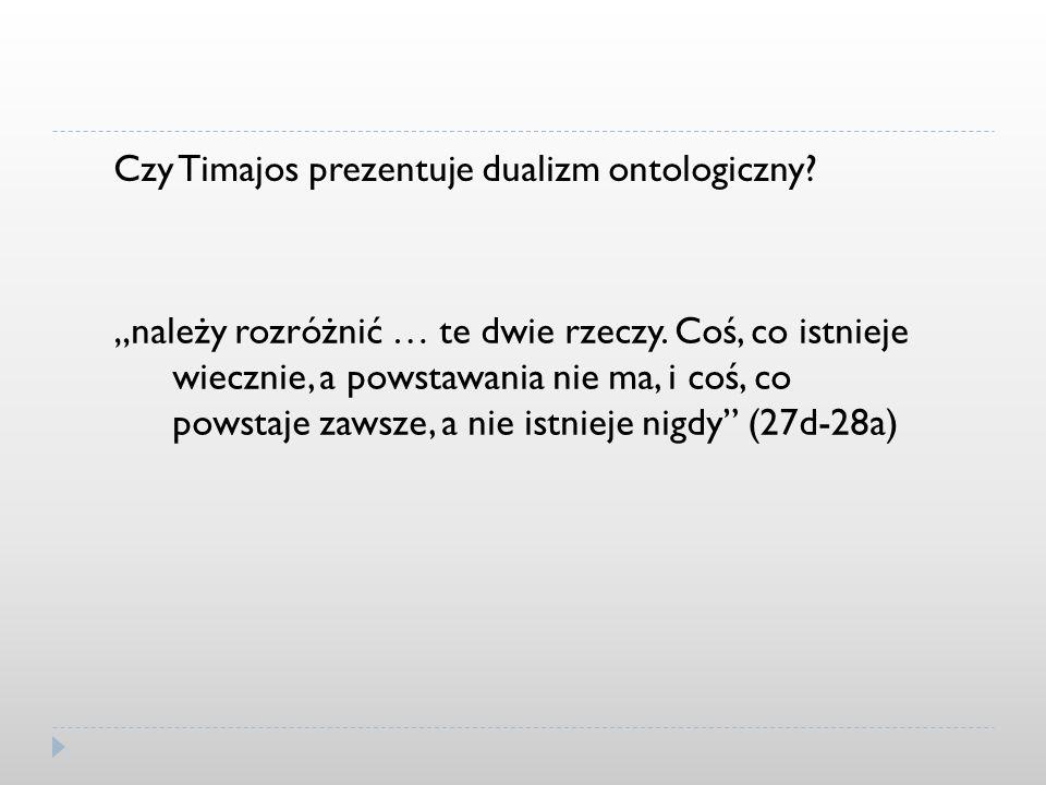 Czy Timajos prezentuje dualizm ontologiczny