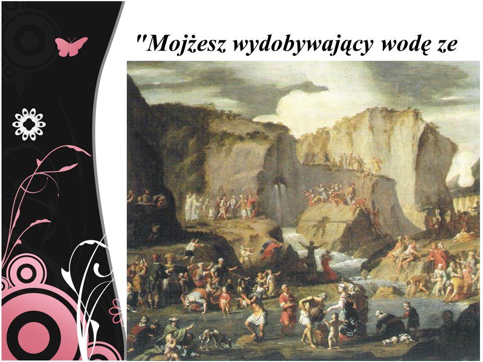 Mojżesz wydobywający wodę ze skały
