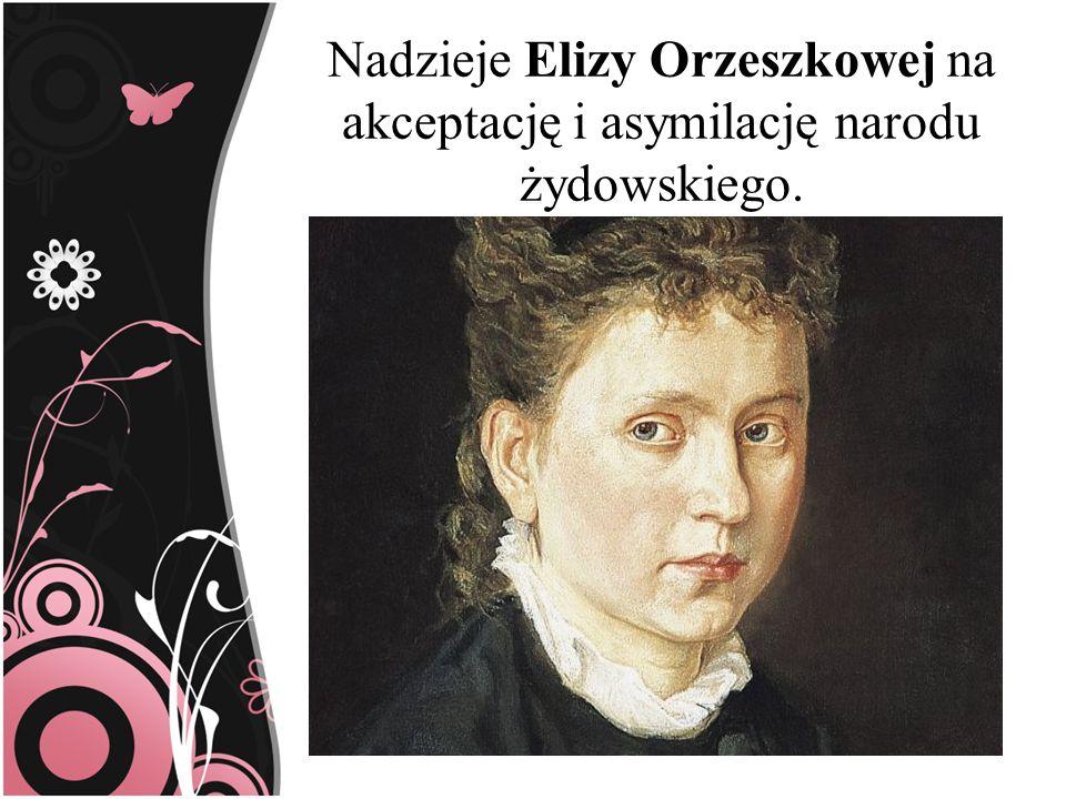Nadzieje Elizy Orzeszkowej na akceptację i asymilację narodu żydowskiego.