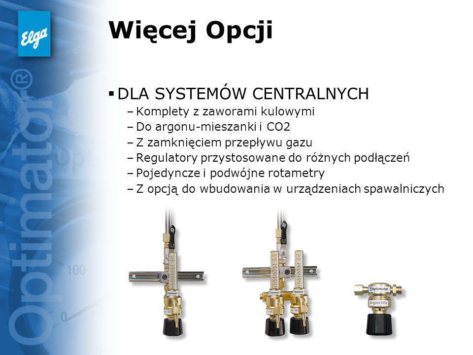 Więcej Opcji DLA SYSTEMÓW CENTRALNYCH Komplety z zaworami kulowymi