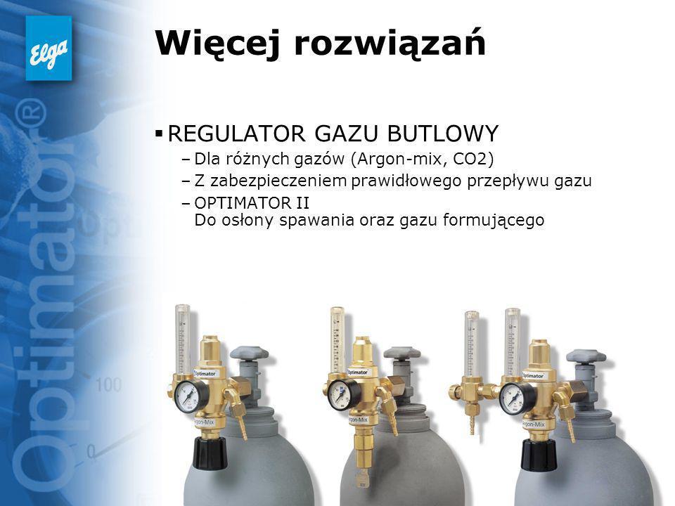 Więcej rozwiązań REGULATOR GAZU BUTLOWY
