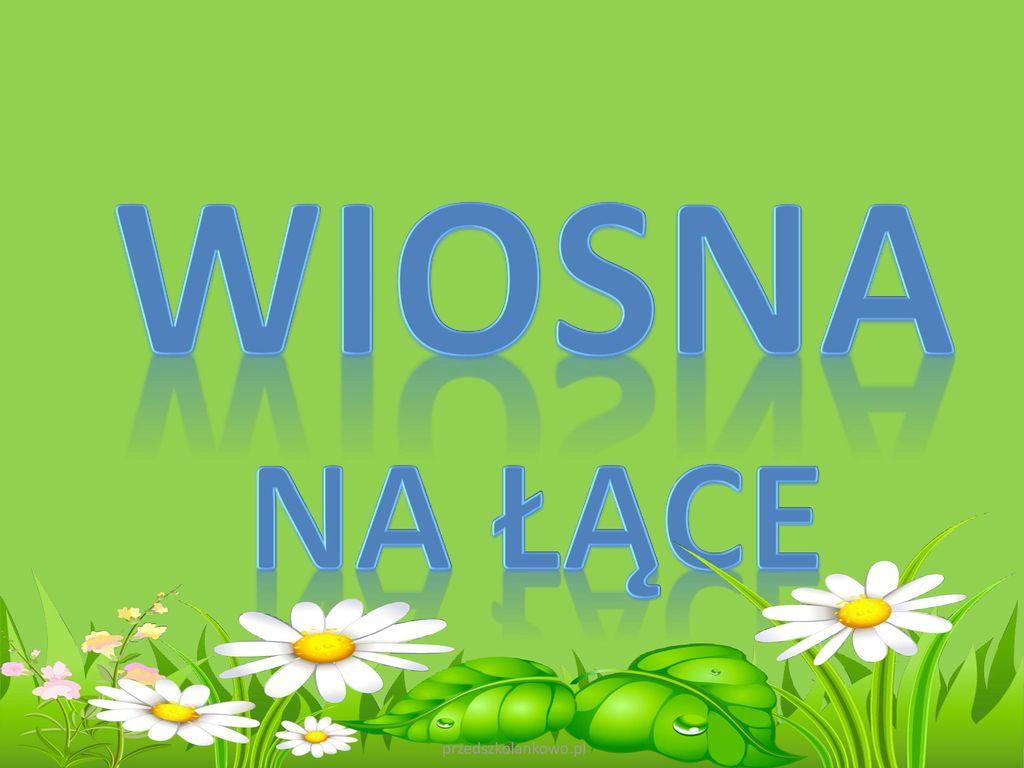 WIOSNA NA ŁĄCE przedszkolankowo.pl