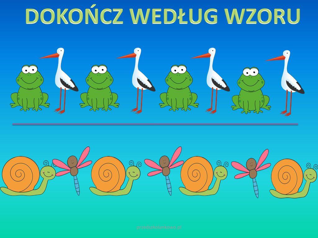 DOKOŃCZ WEDŁUG WZORU przedszkolankowo.pl
